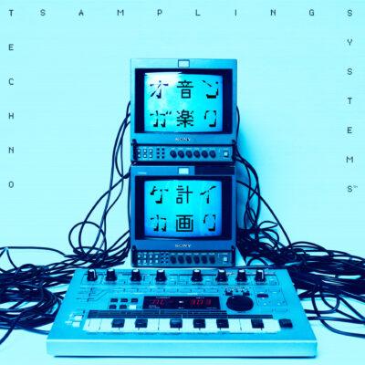 """音楽計画  """"TECHNO SAMPLING SYSTEMS"""""""